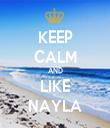 KEEP CALM AND LIKE NAYLA - Personalised Tea Towel: Premium