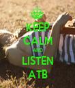 KEEP CALM AND LISTEN ATB - Personalised Tea Towel: Premium