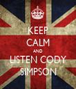 KEEP CALM AND LISTEN CODY SIMPSON - Personalised Tea Towel: Premium