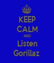 KEEP CALM AND Listen Gorillaz  - Personalised Tea Towel: Premium