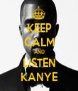 KEEP CALM AND LISTEN KANYE - Personalised Tea Towel: Premium