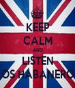 KEEP CALM AND LISTEN LOS HABANEROS - Personalised Tea Towel: Premium