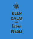 KEEP CALM AND listen NESLI - Personalised Tea Towel: Premium