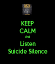 KEEP CALM And Listen Suicide Silence - Personalised Tea Towel: Premium