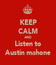 KEEP CALM AND Listen to Austin mahone - Personalised Tea Towel: Premium