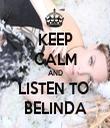 KEEP CALM AND LISTEN TO  BELINDA - Personalised Tea Towel: Premium