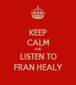 KEEP CALM AND LISTEN TO FRAN HEALY - Personalised Tea Towel: Premium