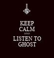 KEEP CALM AND LISTEN TO GHOST - Personalised Tea Towel: Premium