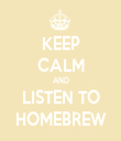 KEEP CALM AND LISTEN TO HOMEBREW - Personalised Tea Towel: Premium
