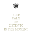 KEEP CALM AND LISTEN TO IN THIS MOMENT - Personalised Tea Towel: Premium