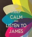 KEEP CALM AND LISTEN TO JAMES - Personalised Tea Towel: Premium