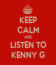 KEEP CALM AND LISTEN TO KENNY G - Personalised Tea Towel: Premium
