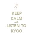 KEEP CALM AND LISTEN TO KYGO - Personalised Tea Towel: Premium