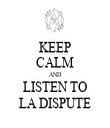 KEEP CALM AND LISTEN TO LA DISPUTE - Personalised Tea Towel: Premium