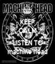 KEEP CALM AND LISTEN TO machine head - Personalised Tea Towel: Premium