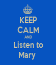 KEEP CALM AND Listen to Mary  - Personalised Tea Towel: Premium