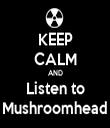 KEEP CALM AND Listen to Mushroomhead - Personalised Tea Towel: Premium