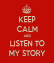 KEEP CALM AND LISTEN TO MY STORY - Personalised Tea Towel: Premium