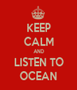 KEEP CALM AND LISTEN TO OCEAN - Personalised Tea Towel: Premium