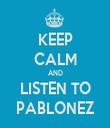 KEEP CALM AND LISTEN TO PABLONEZ - Personalised Tea Towel: Premium