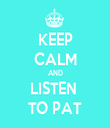 KEEP CALM AND LISTEN  TO PAT - Personalised Tea Towel: Premium