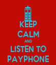 KEEP CALM AND LISTEN TO PAYPHONE - Personalised Tea Towel: Premium