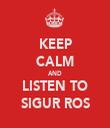 KEEP CALM AND LISTEN TO SIGUR ROS - Personalised Tea Towel: Premium