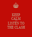 KEEP CALM AND LISTEN TO THE CLASH - Personalised Tea Towel: Premium