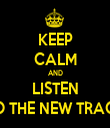 KEEP CALM AND LISTEN TO THE NEW TRACK - Personalised Tea Towel: Premium