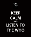 KEEP CALM AND LISTEN TO THE WHO - Personalised Tea Towel: Premium