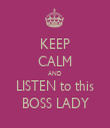 KEEP CALM AND LISTEN to this BOSS LADY - Personalised Tea Towel: Premium