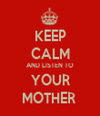 KEEP CALM AND LISTEN TO YOUR MOTHER  - Personalised Tea Towel: Premium