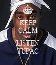 KEEP CALM AND LISTEN  TUPAC - Personalised Tea Towel: Premium