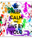 KEEP CALM AND LIVE BY YOLO - Personalised Tea Towel: Premium