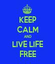 KEEP CALM AND LIVE LIFE FREE - Personalised Tea Towel: Premium
