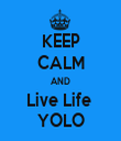 KEEP CALM AND Live Life  YOLO - Personalised Tea Towel: Premium