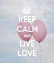 KEEP CALM AND LIVE LOVE - Personalised Tea Towel: Premium