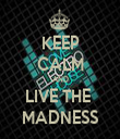 KEEP CALM AND LIVE THE  MADNESS - Personalised Tea Towel: Premium
