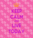 KEEP CALM AND LIVE TODAY - Personalised Tea Towel: Premium