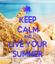 KEEP CALM AND LIVE YOUR SUMMER - Personalised Tea Towel: Premium