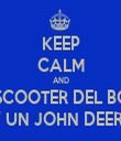KEEP CALM AND LO SCOOTER DEL BODO E' UN JOHN DEERE - Personalised Tea Towel: Premium