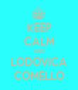 KEEP CALM AND LODOVICA COMELLO - Personalised Tea Towel: Premium
