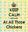 KEEP CALM and Look At All Those Chickens - Personalised Tea Towel: Premium