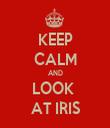 KEEP CALM AND LOOK  AT IRIS - Personalised Tea Towel: Premium
