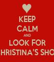 KEEP CALM AND LOOK FOR CHRISTINA'S SHOE - Personalised Tea Towel: Premium