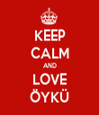KEEP CALM AND LOVE ÖYKÜ - Personalised Tea Towel: Premium