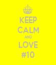 KEEP CALM AND LOVE #10 - Personalised Tea Towel: Premium