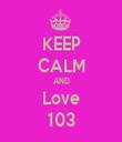 KEEP CALM AND Love 103 - Personalised Tea Towel: Premium