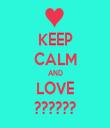 KEEP CALM AND LOVE ?????? - Personalised Tea Towel: Premium