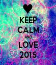 KEEP CALM AND LOVE 2015 - Personalised Tea Towel: Premium